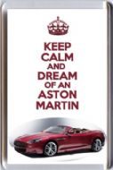 KEEP CALM and DREAM OF AN ASTON MARTIN  with a DBS Volante image Fridge Magnet